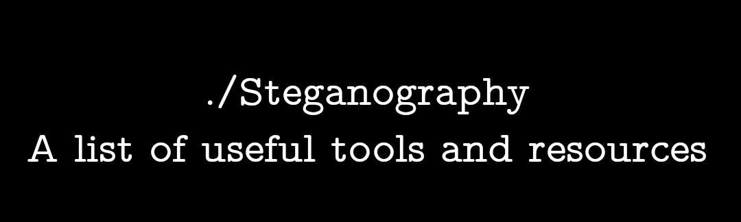 Steganography - A list of useful tools and resources | 0xRick Owned